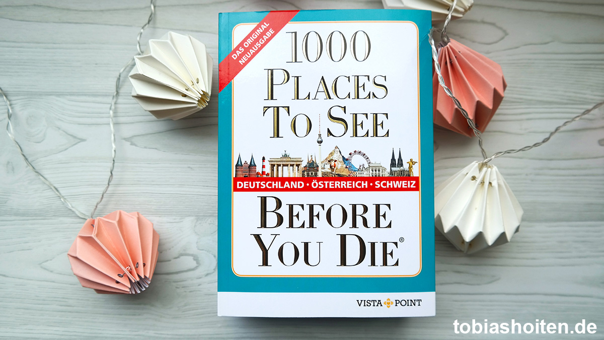 1000 places to see - Buchrezension Tobias Hoiten