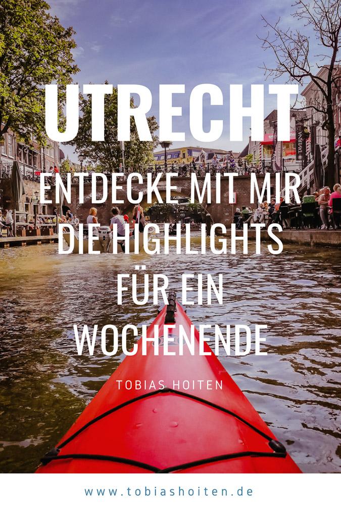 Utrecht-ein-Wochenende-Highlights-Tobias-Hoiten